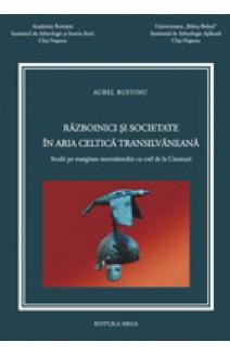 RĂZBOINICI ŞI SOCIETATE ÎN ARIA CELTICĂ TRANSILVĂNEANĂ. STUDII PE MARGINEA MORMÂNTULUI CU COIF DE LA CIUMEŞTI / WARRIORS AND SOCIETY IN CELTIC TRANSYLVANIA. STUDIES ON THE GRAVE WITH HELMET FROM CIUMEŞTI