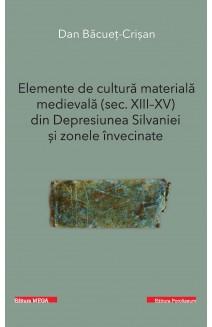 ELEMENTE DE CULTURĂ MATERIALĂ MEDIEVALĂ (SEC. XIII-XV) DIN DEPRESIUNEA SILVANIEI ȘI ZONELE ÎNVECINATE