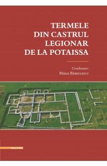 TERMELE DIN CASTRUL LEGIONAR DE LA POTAISSA