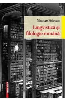 LINGVISTICĂ ȘI FILOLOGIE ROMÂNĂ