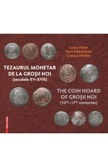 TEZAURUL MONETAR DE LA GROȘII NOI / THE COIN HOARD FROM GROSII NOI