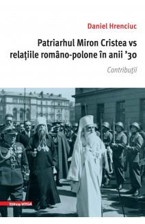 PATRIARHUL MIRON CRISTEA VS RELAŢIILE ROMÂNO-POLONE ÎN ANII '30