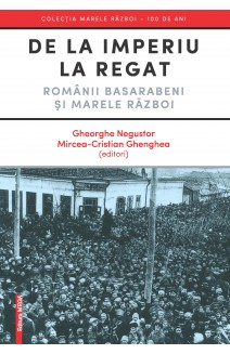 DE LA IMPERIU LA REGAT / FROM EMPIRE TO KINGDOM