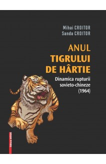 ANUL TIGRULUI DE HÂRTIE: DINAMICA RUPTURII SOVIETO-CHINEZE (1964)