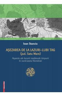AȘEZĂRILE DE LA LAZURI-LUBI TAG (JUD. SATU MARE) / SETTINGS FROM LAZURI-LUBI TAG (SATU MARE COUNTY)