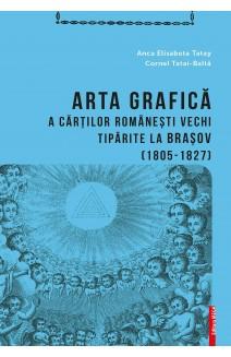ARTA GRAFICĂ A CĂRŢILOR ROMÂNEŞTI VECHI TIPĂRITE LA BRAŞOV (1805-1827)