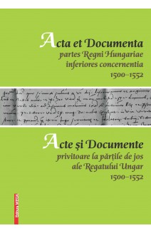 ACTA ET DOCUMENTA PARTES REGNI HUNGARIAE INFERIORES CONCERNENTIA 1500–1552 / PAPERS AND DOCUMENTS REGARDING THE LOWER PARTS OF THE HUNGARIAN KINGDOM 1500–1552