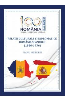 RELAȚII CULTURALE ȘI DIPLOMATICE ROMÂNO-SPANIOLE (1880–1936)