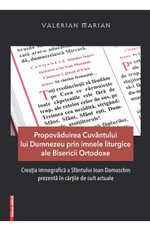 PROPOVĂDUIREA CUVÂNTULUI LUI DUMNEZEU PRIN IMNELE LITURGICE ALE BISERICII ORTODOXE / PREACHING THE WORD OF GOD THROUGH LITURGICAL HYMNS OF THE ORTHODOX CHURCH