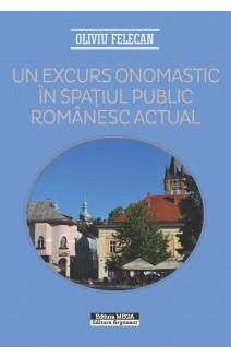 UN EXCURS ONOMASTIC ÎN SPAŢIUL PUBLIC ROMÂNESC ACTUAL