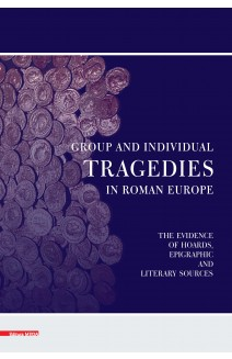 GROUP AND INDIVIDUAL TRAGEDIES IN ROMAN EUROPE