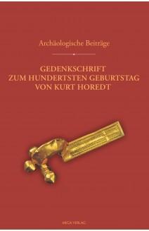 ARCHÄOLOGISCHE BEITRÄGE GEDENKSCHRIFT ZUM HUNDERTSTEN GEBURTSTAG VON KURT HOREDT
