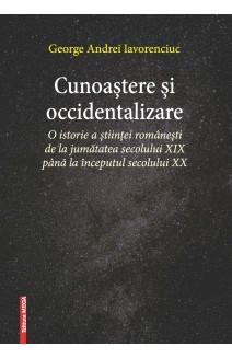 CUNOAȘTERE ȘI OCCIDENTALIZARE / KNOWLEDGE AND WESTERNISATION
