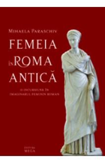 FEMEIA ÎN ROMA ANTICĂ