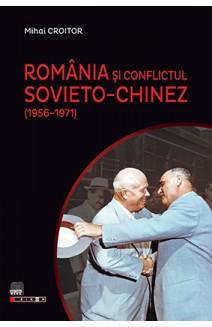ROMANIA ȘI CONFLICTUL SOVIETO-CHINEZ (1956-1971)