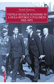 VIZITELE REGILOR ROMÂNIEI ÎNTREGITE ÎN A DOUA REPUBLICĂ POLONEZĂ (1923–1937)