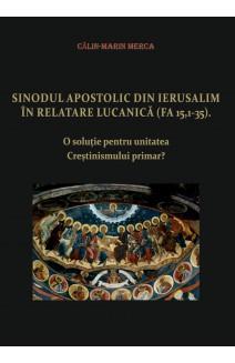 SINODUL APOSTOLIC DIN IERUSALIM ÎN RELATARE LUCANICĂ (FA 15,1-35).