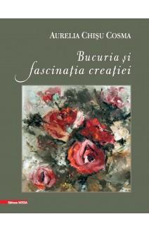 BUCURIA ȘI FASCINAȚIA CREAȚIEI / THE JOY AND FASCINATION OF CREATION