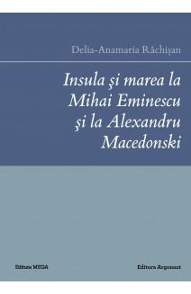 INSULA ŞI MAREA LA MIHAI EMINESCU ŞI LA ALEXANDRU MACEDONSKI