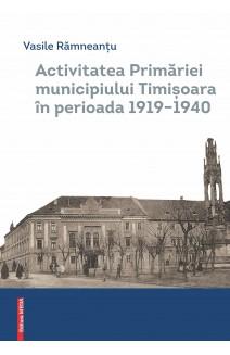 ACTIVITATEA PRIMĂRIEI MUNICIPIULUI TIMIȘOARA ÎN PERIOADA 1919–1940