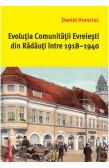 EVOLUŢIA COMUNITĂŢII EVREIEȘTI DIN RĂDĂUŢI ÎNTRE 1918–1940 / THE DEVELOPMENT OF THE JEWISH COMMUNITIES IN RĂDĂUŢI BETWEEN 1918 AND 1940