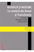BISERICĂ ȘI NAȚIUNE LA ROMÂNII DIN BANAT ŞI TRANSILVANIA