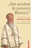 """""""AM ASCULTAT DE PORUNCA BISERICII"""""""