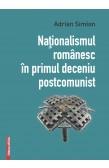 NAŢIONALISMUL ROMÂNESC ÎN PRIMUL DECENIU POSTCOMUNIST