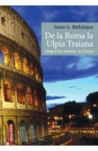 DE LA ROMA LA ULPIA TRAIANA / FROM ROME TO ULPIA TRAIANA