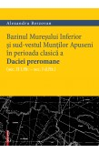 BAZINUL MUREȘULUI INFERIOR ȘI SUD-VESTUL MUNȚILOR APUSENI ÎN PERIOADA CLASICĂ A DACIEI PREROMANE / THE LOWER MUREȘ BASIN AND THE SOUTH-WEST APUSENI MOUNTAINS DURING THE CLASSICAL DACIAN PERIOD OF PREROMAN DACIA (2ND CENTURY BC – 1ST CENTURY AD).