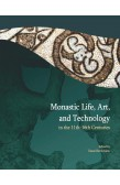 MONASTIC LIFE, ART, AND TECHNOLOGY IN THE 11TH – 16TH CENTURIES