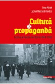CULTURĂ ŞI PROPAGANDA. INSTITUTUL ROMÂN DIN BERLIN (1940–1945) / CULTURE AND PROPAGANDA. THE ROMANIAN INSTITUTE IN BERLIN (1940–1945)
