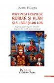 POVESTEA FRAŢILOR ROMAN ŞI VLAH ŞI A URMAŞILOR LOR / THE STORY OF BROTHERS ROMAN AND VLAH AND THEIR SUCESSORS