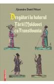 DREGĂTORI LA HOTARUL ȚĂRII MOLDOVEI CU TRANSILVANIA