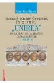 """BISERICĂ, ISTORIE ŞI CULTURĂ ÎN ZIARUL """"UNIREA"""" DE LA BLAJ, DE LA APARIŢIE LA MAREA UNIRE / CHURCH, HISTORY AND CULTURE IN THE """"UNIREA"""" NEWSPAPER FROM BLAJ, BETWEEN ITS FIRST PUBLICATION AND THE GREAT UNION"""
