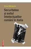 SECURITATEA ȘI EXILUL INTELECTUALILOR ROMÂNI IN ITALIA / SECURITATE AND THE EXILE OF ROMANIAN INTELIGENTSIA IN ITALY