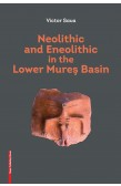 NEOLITHIC AND ENEOLITHIC IN THE LOWER MUREŞ BASIN