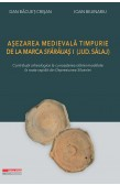 AȘEZAREA MEDIEVALĂ TIMPURIE DE LA MARCA SFĂRĂUAȘ I (JUD. SĂLAJ)