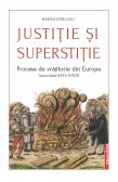 JUSTIȚIE ȘI SUPERSTIȚIE / JUSTICE AND SUPERSTITION