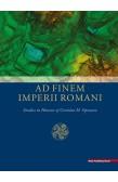 AD FINEM IMPERII ROMANI STUDIES IN HONOUR OF CORIOLAN H. OPREANU