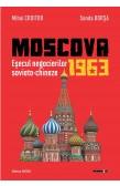 MOSCOVA 1963: EȘECUL NEGOCIERILOR SOVIETO-CHINEZE