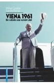 VIENA: 1961. DIN CULISELE UNUI SUMMIT UITAT