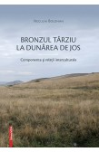 BRONZUL TÂRZIU LA DUNĂREA DE JOS / LATE BRONZE AGE AT THE LOWER DANUBE