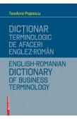 DICȚIONAR TERMINOLOGIC DE AFACERI ENGLEZ-ROMÂN / ENGLISH-ROMANIAN BUSINESS TERMINOLOGICAL DICTIONARY