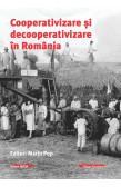 COOPERATIVIZARE ȘI DECOOPERATIVIZARE ÎN ROMÂNIA / COOPERATIVISATION AND DE- COOPERATIVISATION IN ROMANIA