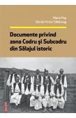 DOCUMENTE PRIVIND ZONA CODRU ȘI SUBCODRU DIN SĂLAJUL ISTORIC / DOCUMENTS REGARDING THE CODRU AND SUBCODRU AREA IN HISTORICAL SĂLAJ