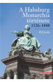 A HABSBURG MONARCHIA TÖRTÉNETE 1526–1848