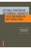 SISTEMUL PENITENCIAR DIN ROMÂNIA COMUNISTĂ / THE PRISON SYSTEM ON COMMUNIST ROMANIA