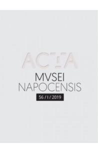 ACTA MVSEI NAPOCENSIS 56 / I