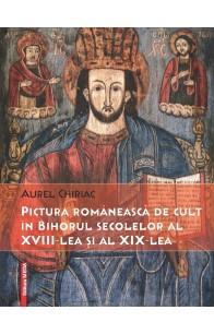 PICTURA ROMÂNEASCĂ DE CULT ÎN BIHORUL SECOLELOR AL XVIII-LEA ŞI AL XIX-LEA